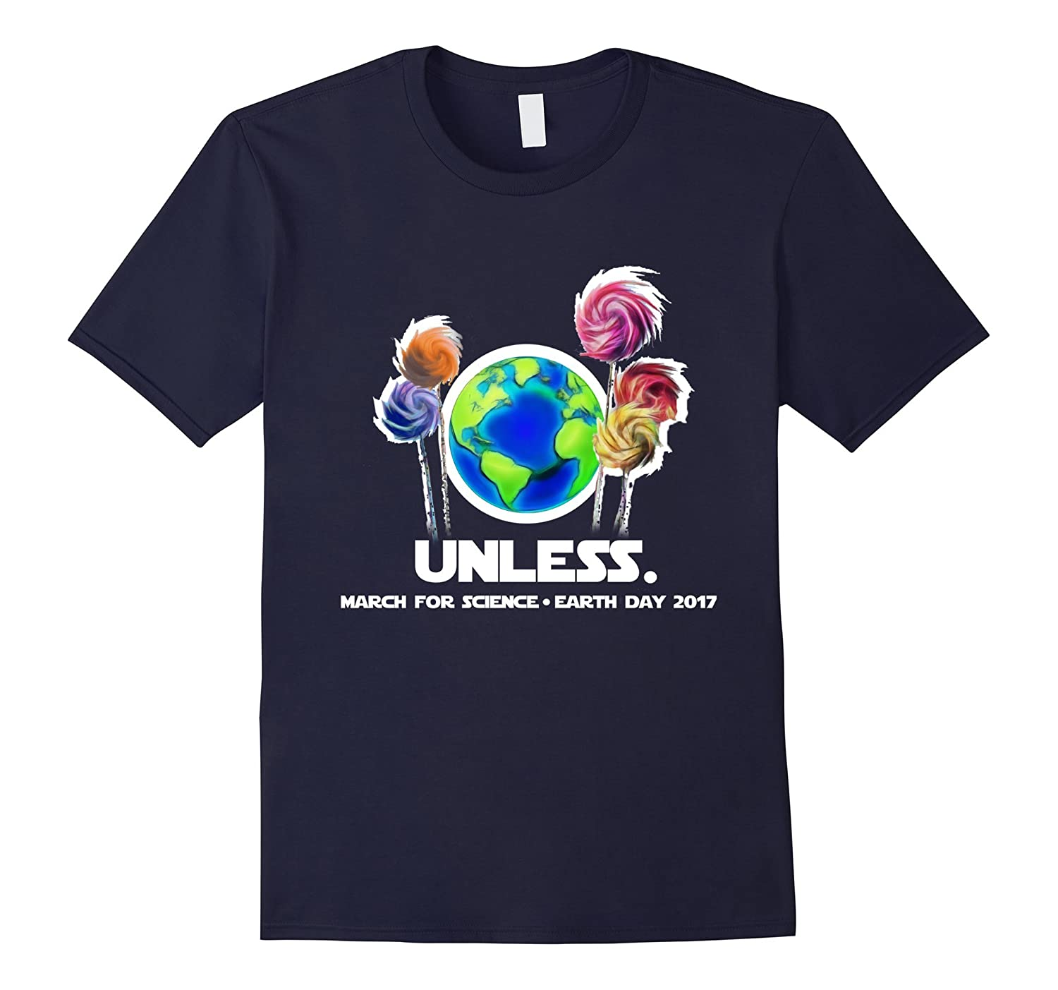 Cool Unless March For Science Earth Day 2017 T-Shirt-TD
