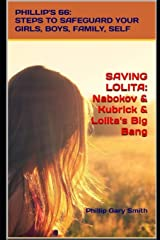 SAVING LOLITA: PHILLIP'S 66: Steps to Safeguard Your Girls, Boys, Family, and Self Paperback