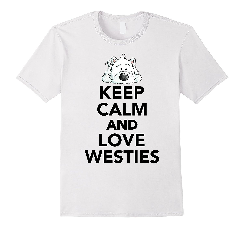 Keep calm and love Westies Dog TShirt for my love-TH