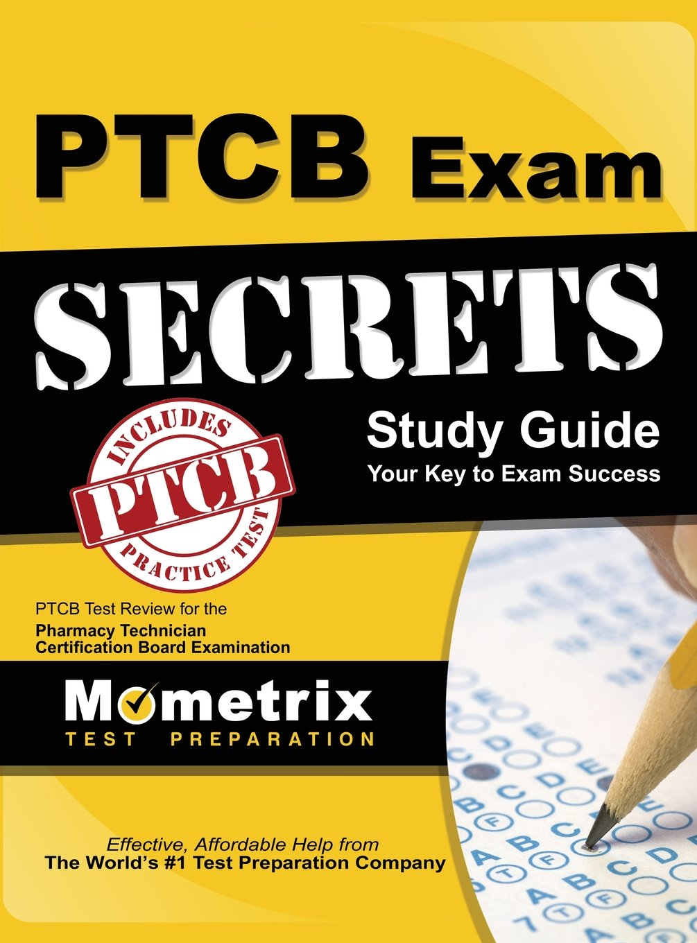 Secrets of the Ptcb Exam Study Guide: Ptcb Test Review for the Pharmacy  Technician Certification Board Examination: Ptcb Exam Secrets Test Prep  Team, ...