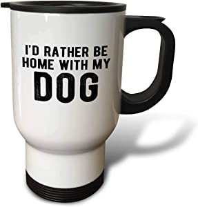 3dRose Id rather be home with my dog. Black lettering on white. - Travel Mugs (tm_326927_1)