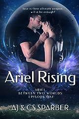 Ariel Rising (Ariel Between Two Worlds Book 1)