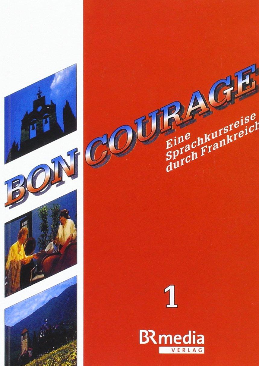 Bon Courage Begleitbuch 1: Eine Sprachkursreise durch Frankreich