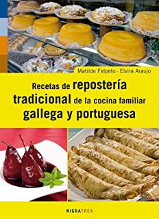Recetas de la repostería tradicional de la cocina familiar gallega y portuguesa (Andaina)