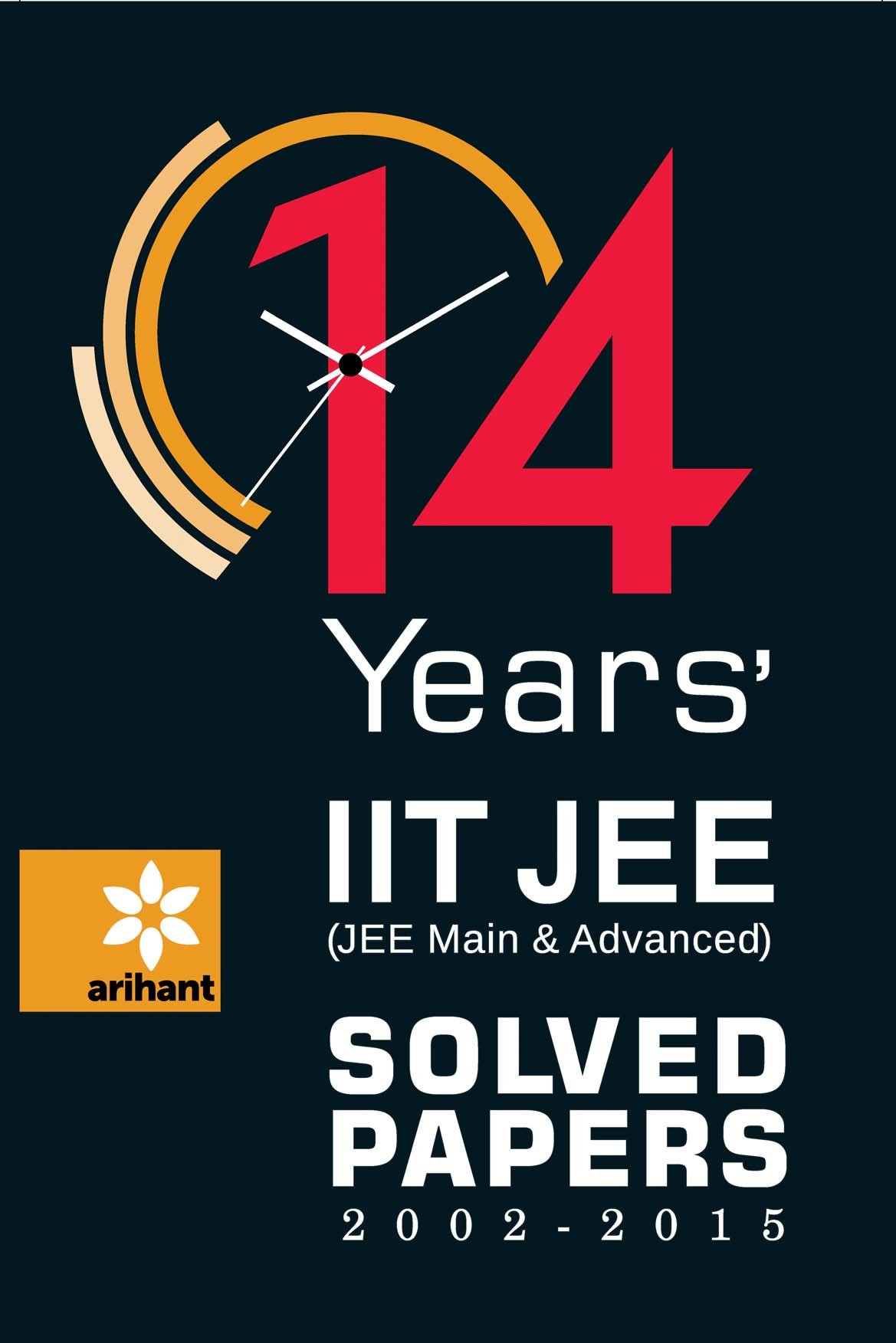 14 Years' (2002-2015) IIT JEE (JEE MAIN & ADVANCED) Solved Papers: RP  Singh, SC AgarwaL DC Pandey : 9789352037254: Amazon.com: Books