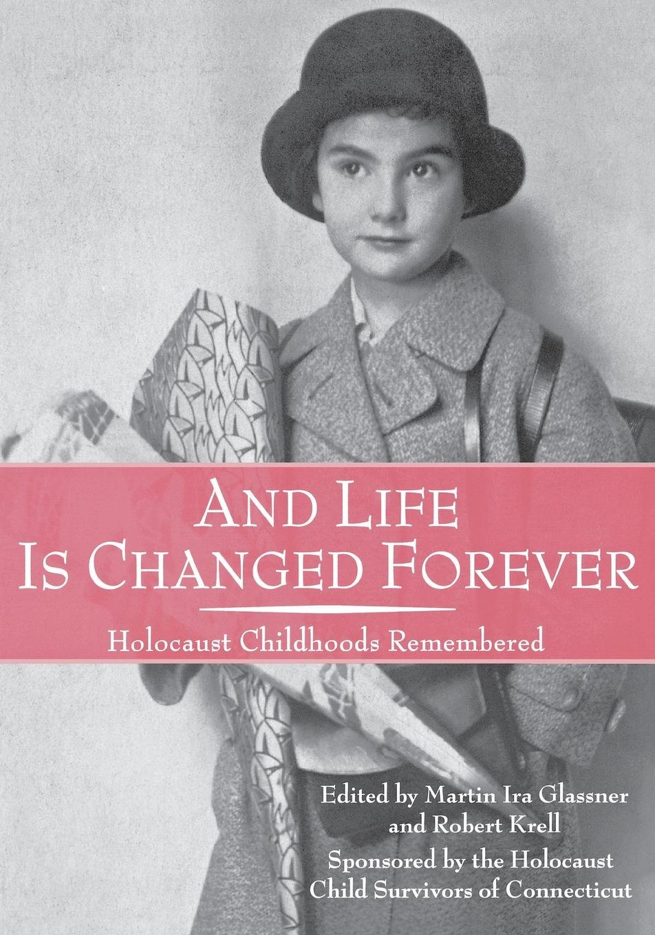 Download And Life Is Changed Forever: Holocaust Childhoods Remembered (Landscapes of Childhood Series) ebook