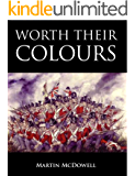 Worth Their Colours (105th Foot. The Prince of Wales Own Wessex Regiment.)