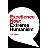 Excellence Now: Extreme Humanism (English Edition)