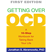 Getting Over OCD, First Edition (The Guilford Self-Help Workbook Series)