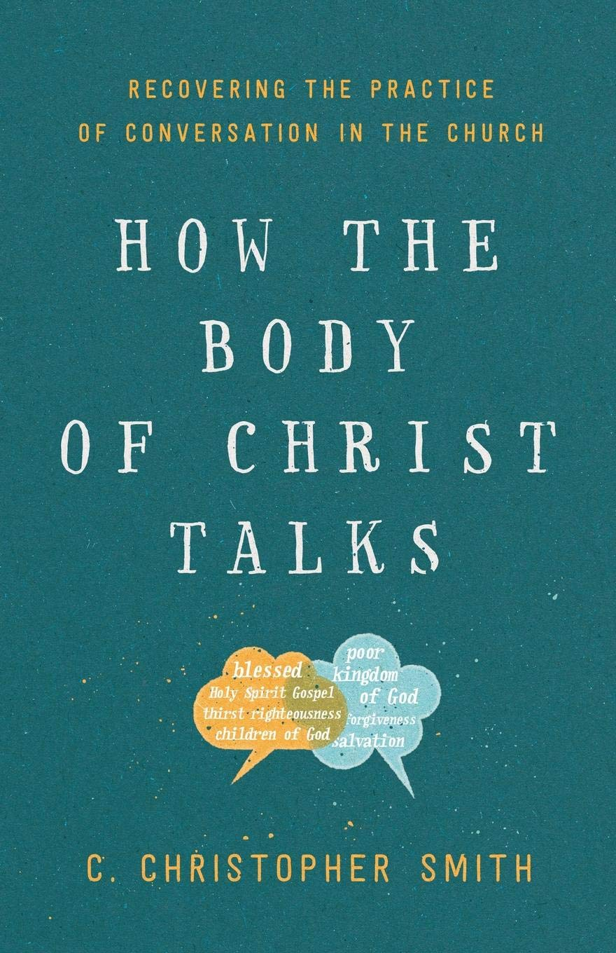 How the Body of Christ Talks: Recovering the Practice of