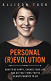 Personal Revolution: How to Be Happy, Change Your Life, and Do That Thing You've Always Wanted to Do