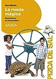 La rueda mágica (Literatura Infantil (6-11 Años) - Pizca De Sal)