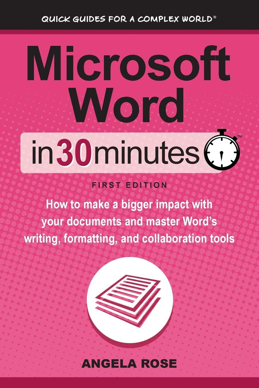Microsoft Word In 30 Minutes: How to make a bigger impact