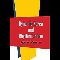 Dynamic Korea and Rhythmic Form (Music/Culture) book cover