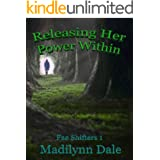 Releasing Her Power Within: Fae Shifters Book One