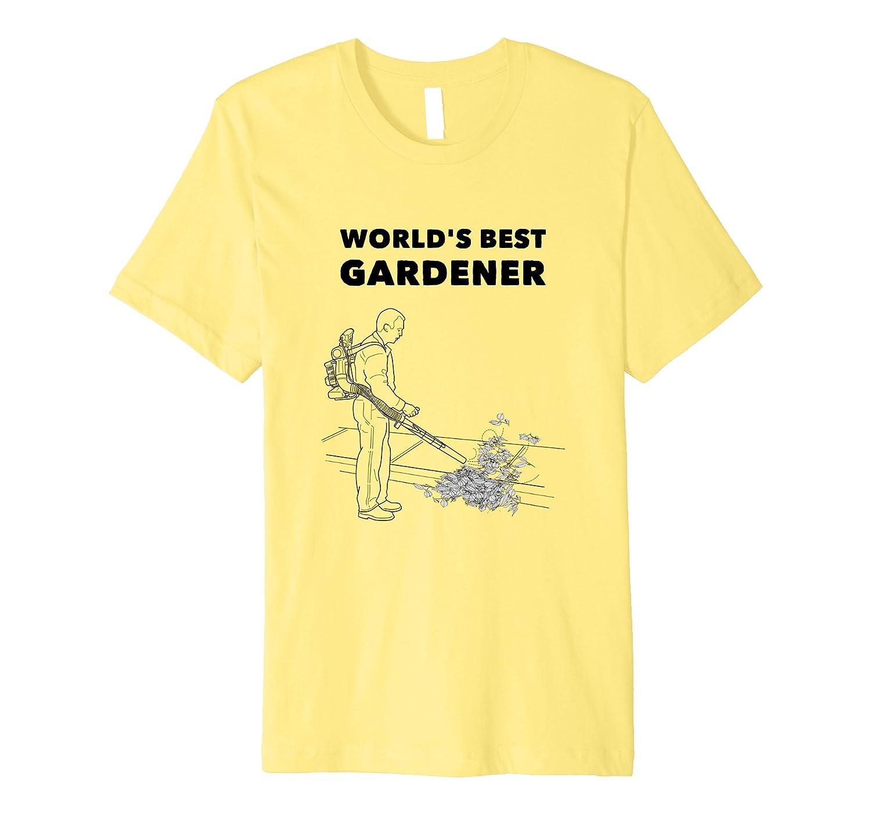 Gardener Leaf Blower Worlds Best Design Tee-TD
