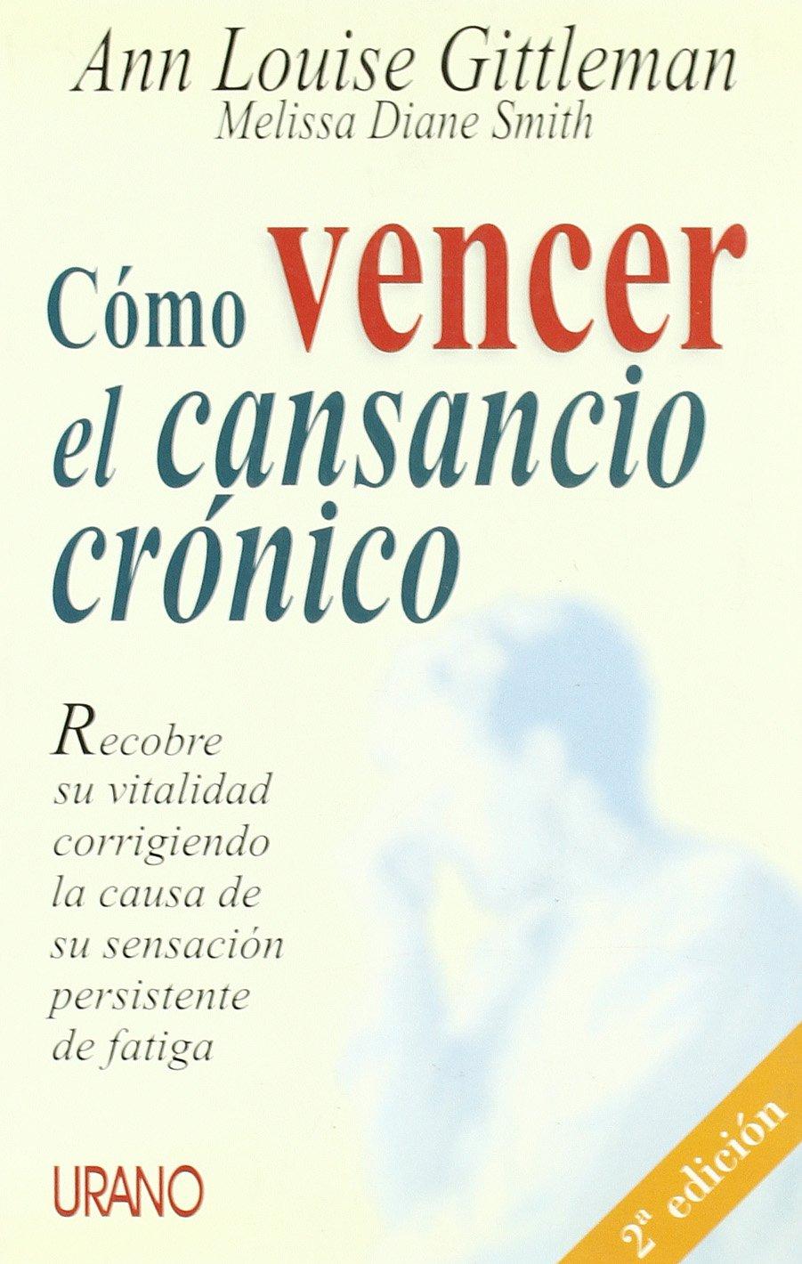 Como Vencer El Cansancio Cronico (Spanish Edition): Ann Louise Gittleman, Melissa Diane Smith: 9788479533755: Amazon.com: Books