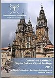 A Pilgrim Guide to Santiago de Compostela