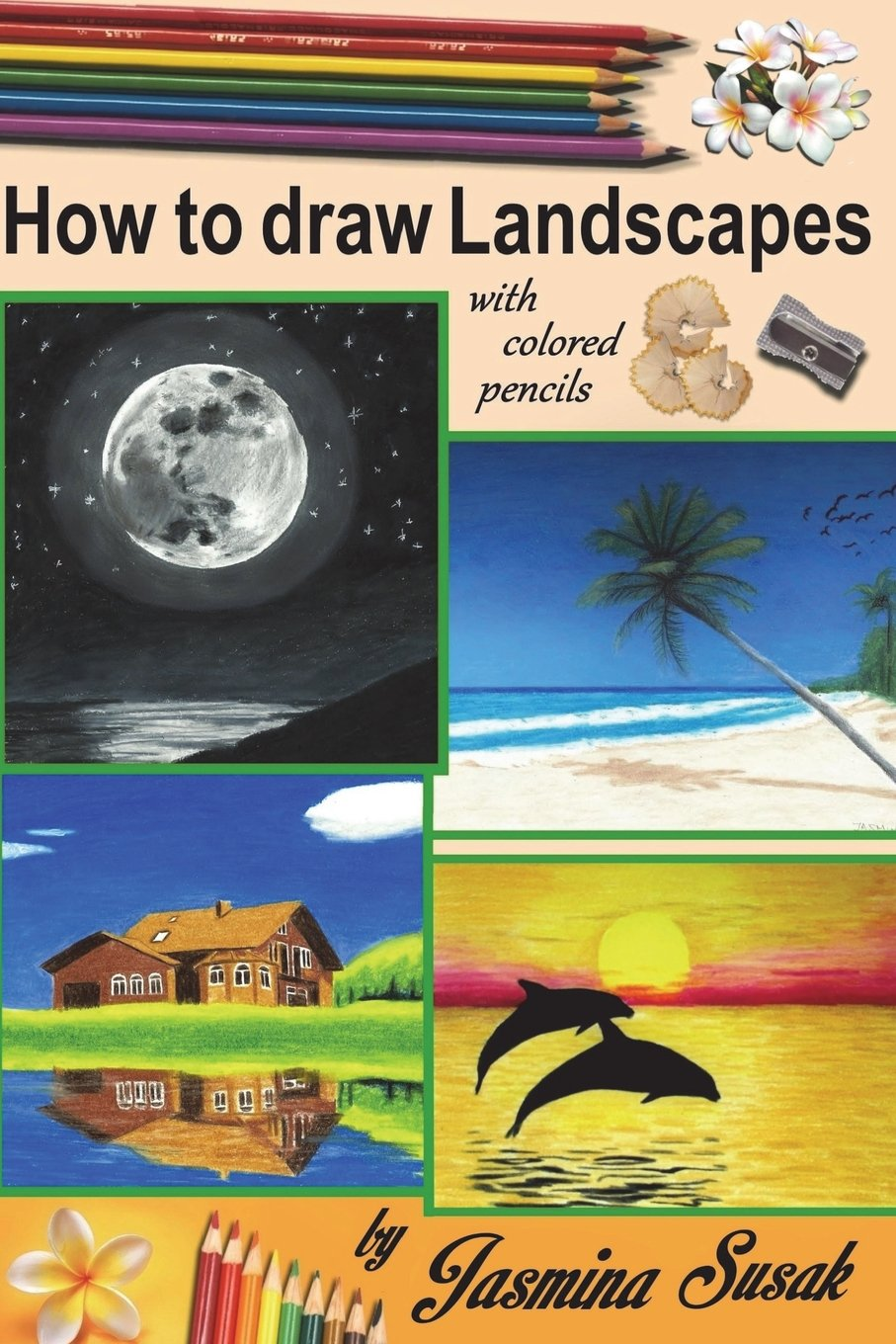 Download How to draw Landscapes: with Colored Pencils in realistic style for beginner to intermediate artist, step-by-step tutorrials, How to Draw Nature, Learn to Draw lifelike Landscape, Sunset, Sea, Trees pdf