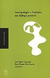 Antropologia e nutrição: um diálogo possível