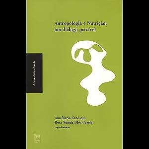Antropologia e nutrição: um diálogo possível (Portuguese Edition)