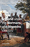 England under the Normans and Angevins, 1066-1272 (English Edition)