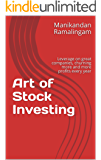Art of Stock Investing : Book on Indian Stock Market for Beginners, Amateurs and Experts. Leverage on great companies, churning more and more profits every year.  Core Basics to wealth building