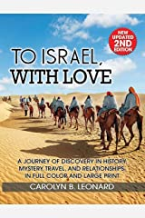 To Israel, With Love: A Journey of Discovery in History, Mystery, Travel, and Relationships . . . in full color and large print Hardcover