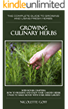 Growing Culinary Herbs:: Discover How to Grow Your Own Fresh Herbs and  Use them to Create Delicious Dishes