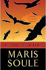 As the Crow Flies (P.J. Benson Mysteries) Kindle Edition