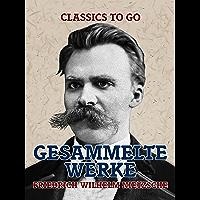Gesammelte Werke (Classics To Go) (German Edition)