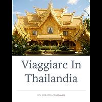 Viaggiare in Thailandia: MiniGuida sulla Thailandia