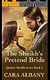 The Sheikh's Pretend Bride (Qazhar Sheikhs series Book 2)