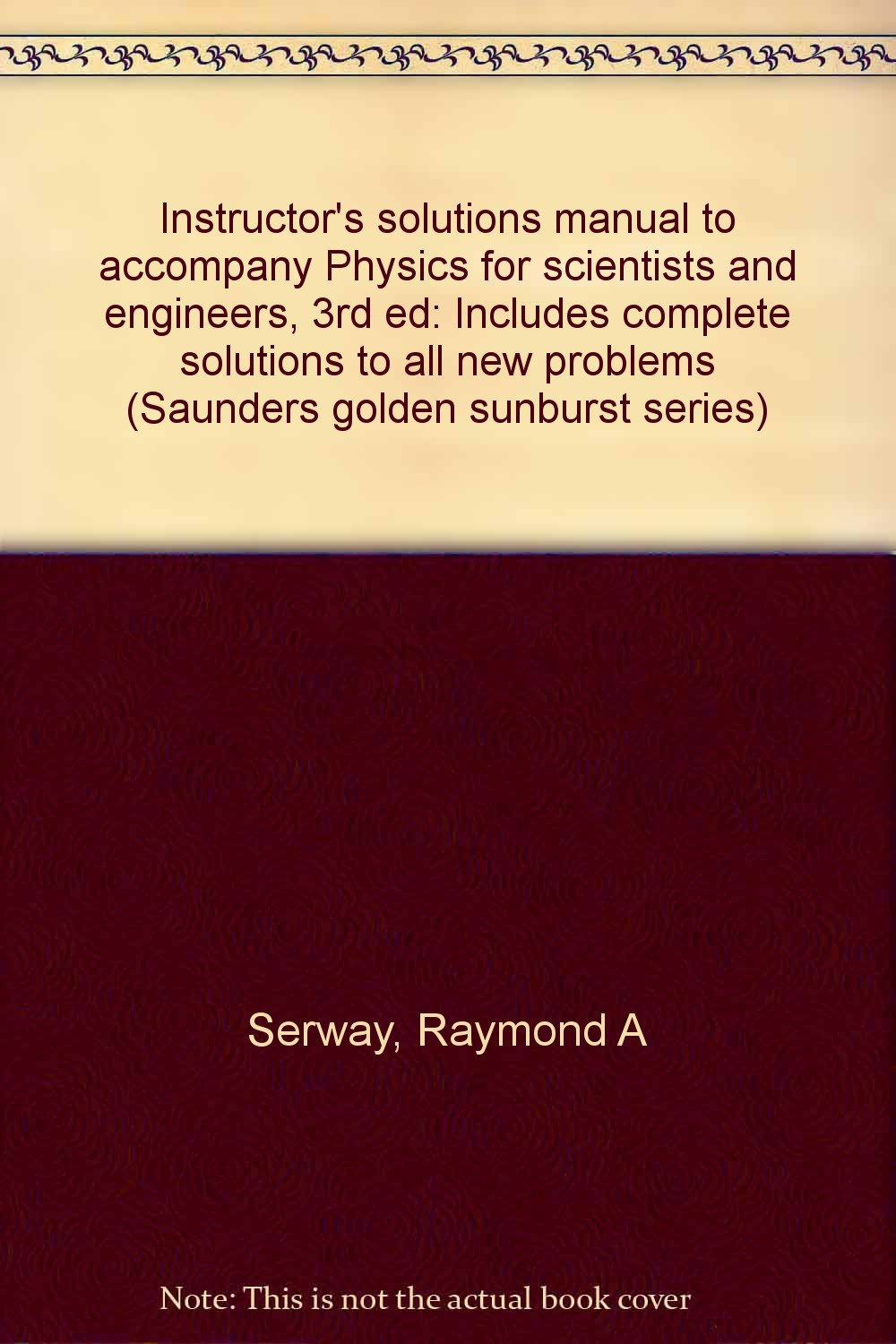 Instructor's solutions manual to accompany Physics for scientists and  engineers, 3rd ed: Includes complete solutions to all new problems  (Saunders golden ...
