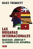 Las brigadas internacionales: Fascismo, libertad y la guerra civil española