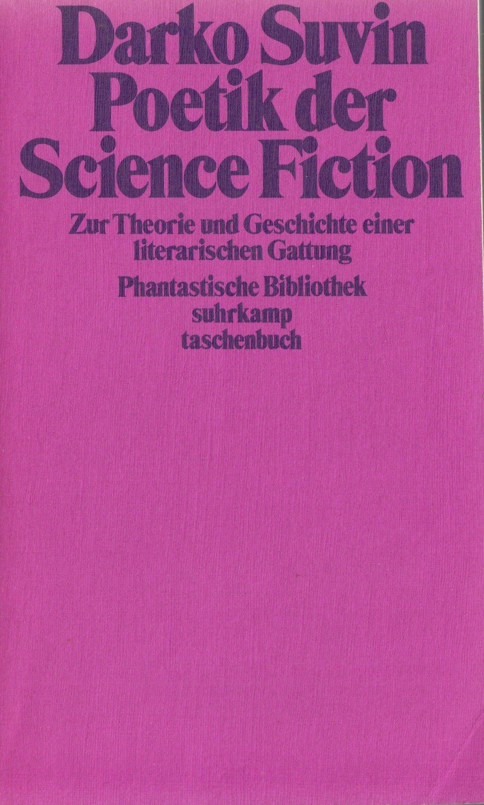 Poetik der Science-fiction. Zur Theorie und Geschichte einer literarischen Gattung.