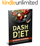 Dash Diet: Dash Diet Cookbook for Weight Loss: Includes Easy to Cook Dash Diet Recipes for Healthy Living!