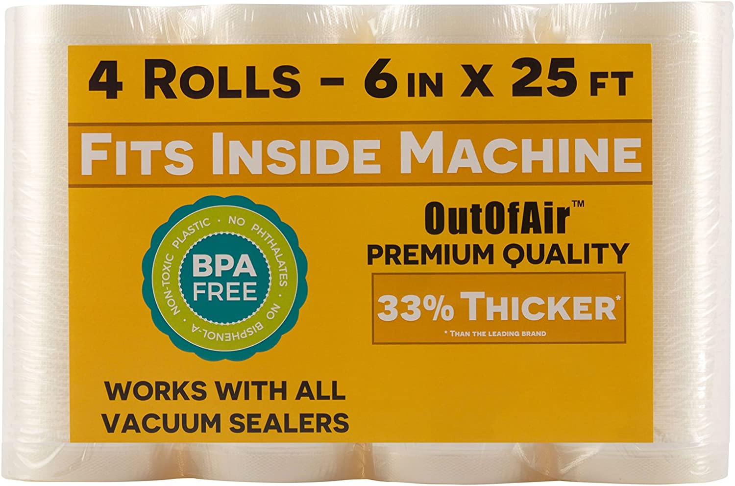 "6"" x 25' Rolls (Fits Inside Machine) - 4 Pack (100 feet total) OutOfAir Pint Vacuum Sealer Rolls. Works with FoodSaver Vacuum Sealers. 33% Thicker, BPA Free, Sous Vide, Commercial Grade"
