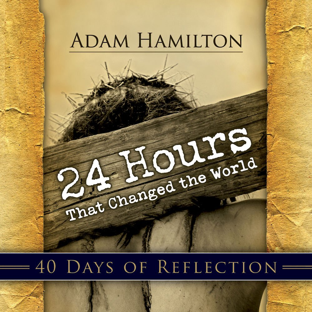 Download 24 Hours That Changed the World: 40 Days of Reflection pdf