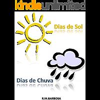Dias de sol e dias de chuva