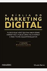A Bíblia do Marketing Digital: Tudo o que você queria saber sobre marketing e publicidade na internet e não tinha a quem perguntar eBook Kindle