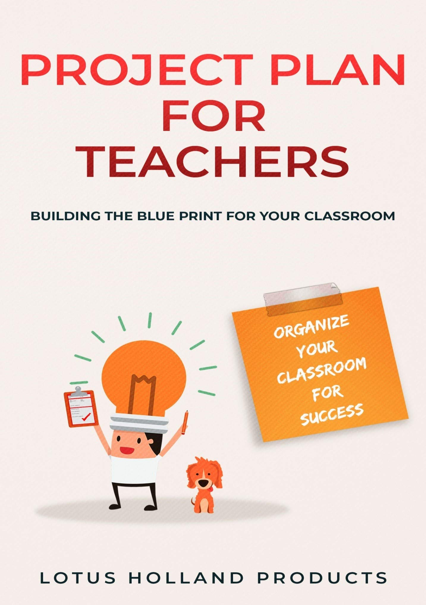 Project Plan for Teachers: Organize Your Classroom for