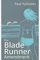 The Blade Runner Amendment Kindle Edition