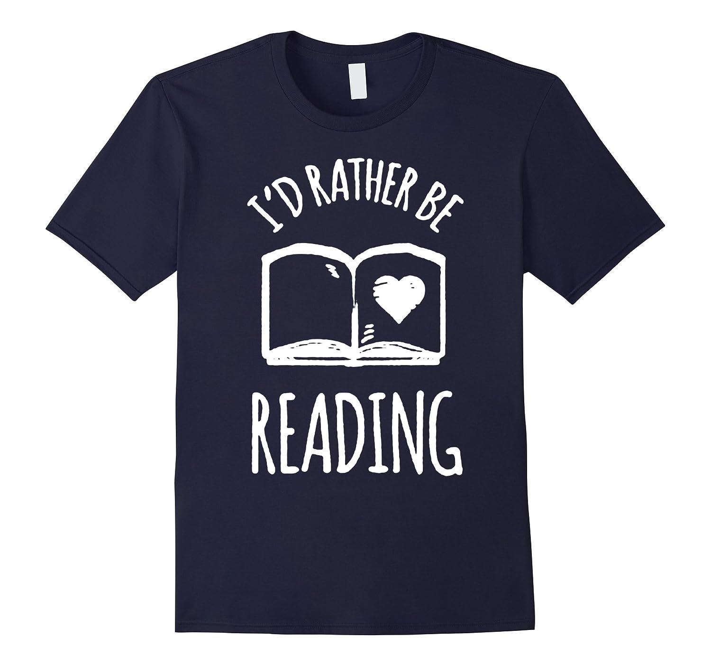 i would rather be reading book lover reader novel poet shirt-TJ