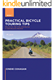 Practical Bicycle Touring Tips Book 1: Bicycle Fit, Flat Tires, and How to Purchase  a Used Bicycle Checklist