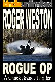 Rogue Op: A Chuck Brandt Thriller (The Brandt Series Book 3)