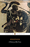 A History of My Times: (Hellenica) (Classics)