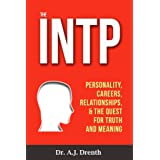 The INTP: Personality, Careers, Relationships, & the Quest for Truth and Meaning
