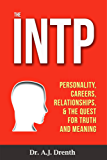 The INTP: Personality, Careers, Relationships, & the Quest for Truth and Meaning (English Edition)