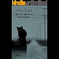 Stray Tarot: How to Survive as a Tarot Reader